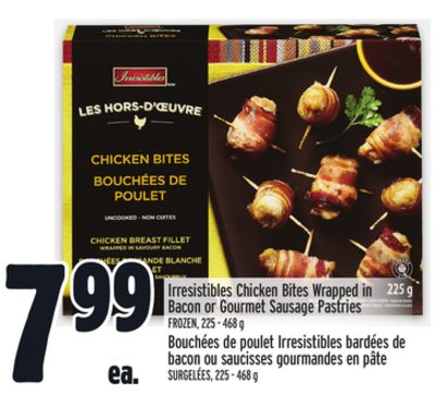 Irresistibles Chicken Bites Wrapped In Bacon or Gourmet Sausage Pastries