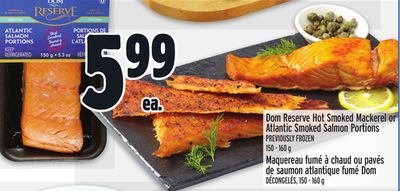 Dom Reserve Hot Smoked Mackerel or Atlantic Smoked Salmon Portions