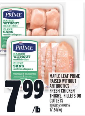 Maple Leaf Prime Raised Without Antibiotics Fresh Chicken Thighs - Fillets Or Cutlets