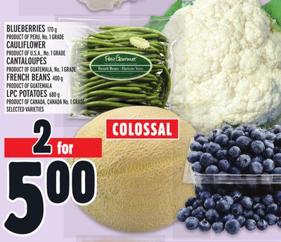 Blueberries 170 g Product Of Peru - No. 1 Grade Cauliflower Product Of U.S.A. - No. 1 Grade Cantaloupes Product Of Guatemala - No. 1 Grade French Beans 400 g Product Of Guatemala Lpc Potatoes 680 g Product Of Canada - Canada No. 1 Grade