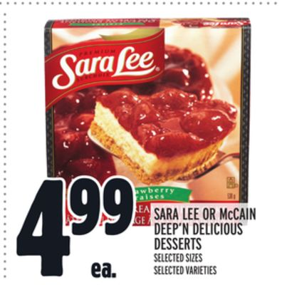 Sara Lee Or Mccain Deep'n Delicious Desserts