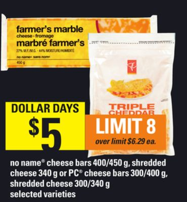 No Name Cheese Bars - 400/450 g - Shredded Cheese - 340 g Or PC Cheese Bars - 300/400 g - Shredded Cheese - 300/340 g