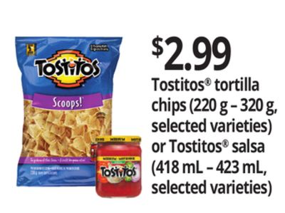 Tostitos Tortilla Chips (220 G – 320 G - Selected Varieties) Or Tostitos Salsa (418 Ml – 423 Ml - Selected Varieties)