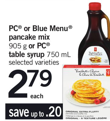 PC Or Blue Menu Pancake Mix 905 G Or PC Table Syrup 750 mL