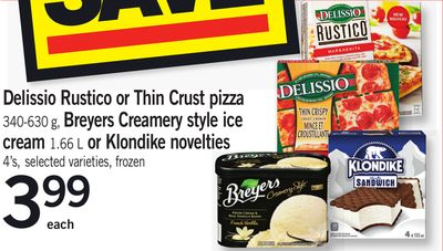 Delissio Rustico Or Thin Crust Pizza 340-630 G - Breyers Creamery Style Ice Cream 1.66 L Or Klondike Novelties 4's