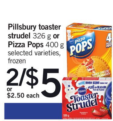 Pillsbury Toaster Strudel - 326 g or Pizza Pops - 400 g