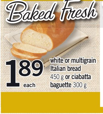 White Or Multigrain Italian Bread - 450 g Or Ciabatta Baguette - 300 g
