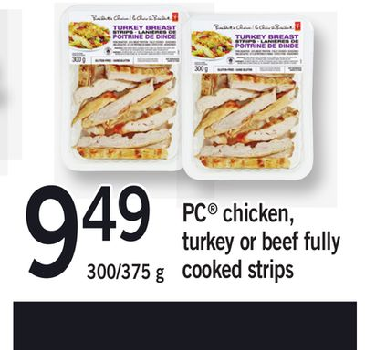 PC Chicken - Turkey Or Beef Fully Cooked Strips - 300/375 g