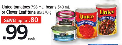 Unico Tomatoes 796 Ml - Beans 540 Ml Or Clover Leaf Tuna - 85/170 g