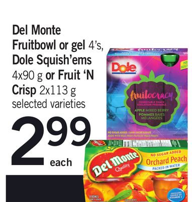Del Monte Fruitbowl Or Gel 4's - Dole Squish'ems - 4x90 G Or Fruit 'N Crisp - 2x113 g
