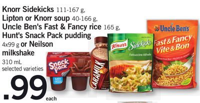 Knorr Sidekicks 111-167 g - Lipton Or Knorr Soup 40-166 g - Uncle Ben's Fast & Fancy Rice 165 g - Hunt's Snack Pack Pudding 4x99 g Or Neilson Milkshake 310 mL