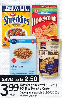 Post Family Size Cereal - 510-725 g - PC Blue Menu Or Quaker Supergrains Granola - 311/600-750 g
