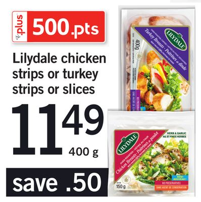 Lilydale Chicken Strips Or Turkey Strips Or Slices - 400 g
