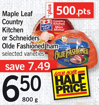 Maple Leaf Country Kitchen Or Schneiders Olde Fashioned Ham - 800 g