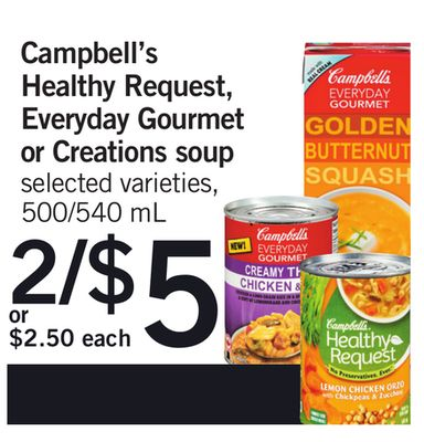 Campbell's Healthy Request - Everyday Gourmet Or Creations Soup - 500/540 mL