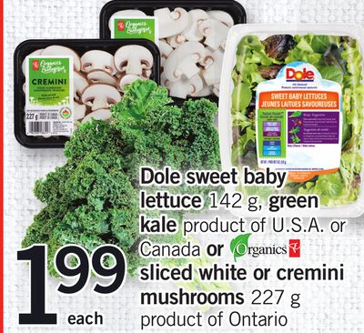 Dole Sweet Baby Lettuce 142 G - Green Kale Or Organic PC Sliced White Or Cremini Mushrooms 227 G