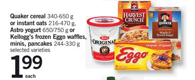 Quaker Cereal 340-650 G Or Instant Oats 216-470 G - Astro Yogurt 650/750 G Or Kellogg's Frozen Eggo Waffles - Minis - Pancakes - 244-330 G