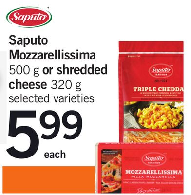Saputo Mozzarellissima 500 g Or Shredded Cheese 320 g