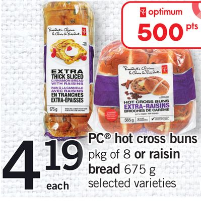 PC Hot Cross Buns Pkg Of 8 Or Raisin Bread 675 G