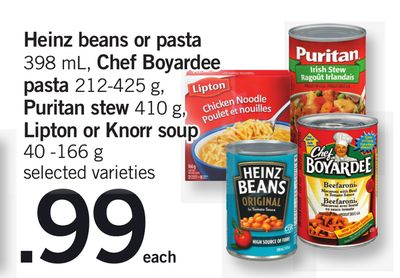 Heinz Beans Or Pasta 398 Ml - Chef Boyardee Pasta 212-425 G - Puritan Stew 410 G - Lipton Or Knorr Soup 40 -166 G