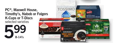 PC - Maxwell House - Timothy's - Nabob Or Folgers K-cups Or T-discs - 8-14's