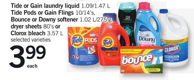 Tide Or Gain Laundry Liquid 1.09/1.47 L Tide PODS Or Gain Flings 10/14's - Bounce Or Downy Softener 1.02 L/275 G - Dryer Sheets 80's Or Clorox Bleach 3.57 L