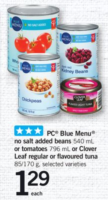 PC Blue Menu No Salt Added Beans - 540 mL or Tomatoes - 796 mL or Clover Leaf Regular Or Flavoured Tuna - 85/170 g