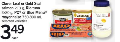 Clover Leaf Or Gold Seal Salmon - 213 G - Rio Tuna - 3x80 G - PC Or Blue Menu Mayonnaise - 750-890 Ml