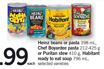 Heinz Beans Or Pasta - 398 mL - Chef Boyardee Pasta 212-425 g Or Puritan Stew - 410 g Habitant Ready To Eat Soup - 796 mL