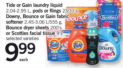 Tide Or Gain Laundry Liquid - 2.04-2.95 L - PODS Or Flings 23/31's - Downy - Bounce Or Gain Fabric Softener - 2.45-3.06 L/555 g - Bounce Dryer Sheets - 200's or Scotties Facial Tissue - 9's