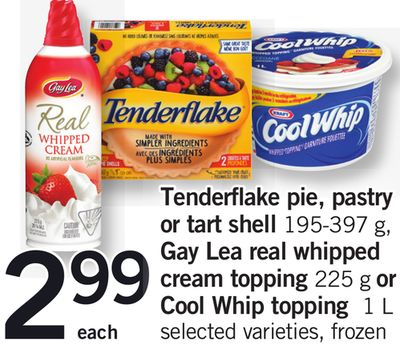 Tenderflake Pie - Pastry Or Tart Shell - 195-397 g - Gay Lea Real Whipped Cream Topping - 225 g or Cool Whip Topping - 1 L