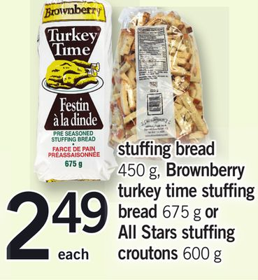Stuffing Bread - 450 G - Brownberry Turkey Time Stuffing Bread - 675 G Or All Stars Stuffing Croutons - 600 G