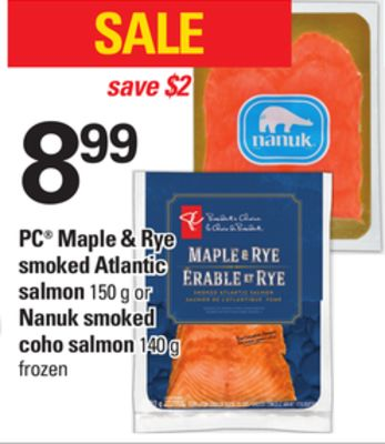 PC Maple & Rye Smoked Atlantic Salmon - 150 g Or Nanuk Smoked Coho Salmon - 140 g