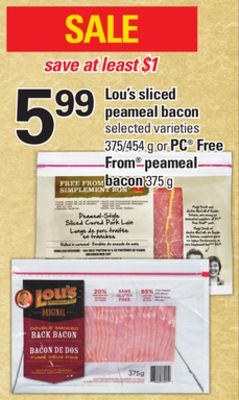 Lou's Sliced Peameal Bacon - 375/454 g or PC Free From Peameal - 375 g