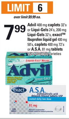 Advil 400 Mg Caplets 32's Or Liqui-gels 24's - 200 Mg Liqui-gels 32's - Exact Ibuprofen Liquid Gel 400 Mg 50's - Caplets 400 Mg 72's Or A.s.a. 81 Mg Tablets 120's