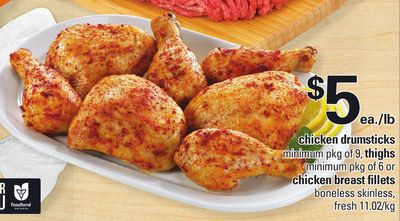 Chicken Drumsticks - Minimum Pkg of 9 - Thighs - Minimum Pkg of 6 or Chicken Breast Fillets