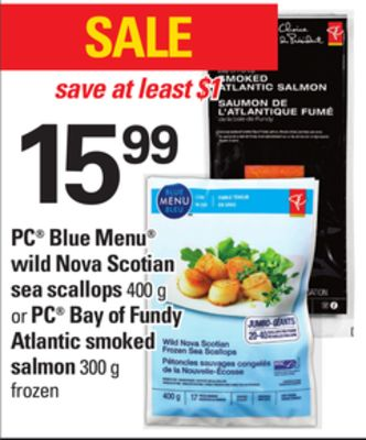 PC Blue Menu Wild Nova Scotian Sea Scallops 400 G Or PC Bay Of Fundy Atlantic Smoked Salmon - 300 g