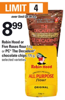 Robin Hood Or Five Roses Flour 5 Kg or PC The Decadent Chocolate Chips 775 g - 1 Kg