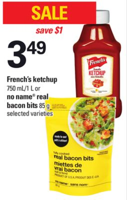 French's Ketchup - 750 Ml/1 L or No Name Real Bacon Bits - 85 g