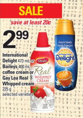 International Delight - 473 Ml Or Baileys - 400 Ml Coffee Cream Or Gay Lea Real Whipped Cream - 225 G