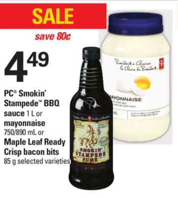 PC Smokin' Stampede Bbq Sauce 1 L or Mayonnaise - 750/890 mL or Maple Leaf Ready Crisp Bacon Bits - 85 g