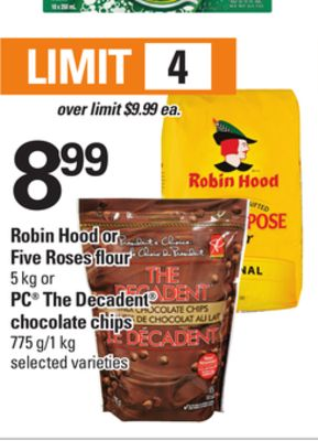 Robin Hood Or Five Roses Flour - 5 Kg Or PC The Decadent Chocolate Chips - 775 G/1 Kg