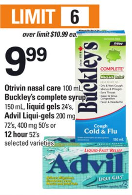 Otrivin Nasal Care - 100 mL - Buckley's Complete Syrup - 150 mL - Liquid Gels - 24's - Advil Liqui-gels - 200 Mg 72's - 400 Mg 50's or 12 Hour 52's