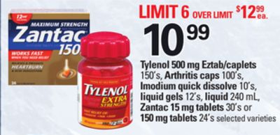 Tylenol 500 Mg Eztab/caplets - 150's - Arthritis Caps - 100's - Imodium Quick Dissolve - 10's - Liquid Gels - 12's - Liquid - 240 mL - Zantac - 15 Mg Tablets 30's or 150 Mg Tablets 24's
