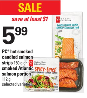 PC Hot Smoked Candied Salmon Strips - 150 g Or Smoked Atlantic Salmon Portion - 112 g