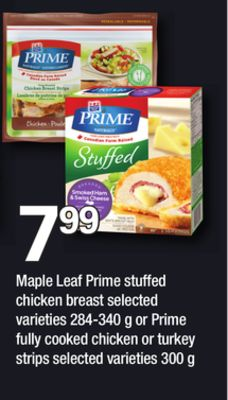 Maple Leaf Prime Stuffed Chicken Breast - 284-340 G Or Prime Fully Cooked Chicken Or Turkey Strips - 300 g