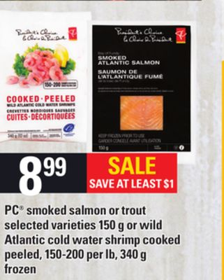 PC Smoked Salmon Or Trout Selected Varieties - 150 g or Wild Atlantic Cold Water Shrimp Cooked Peeled - 150-200 Per Lb - 340 g