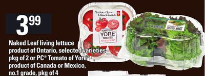 Naked Leaf Living Lettuce - Product of Ontario - Selected Varieties Pkg Of 2 Or PC Tomato Of Yore - Product of Canada or Mexico - No.1 Grade - Pkg of 4