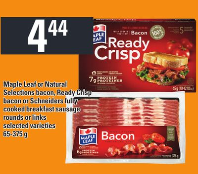 Maple Leaf Or Natural Selections Bacon - Ready Crisp Bacon Or Schneiders Fully Cooked Breakfast Sausage Rounds Or Links - 65-375 g