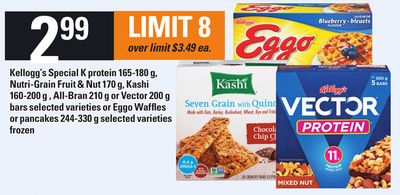 Kellogg's Special K Protein - 165-180 G - Nutri-grain Fruit & Nut - 170 G - Kashi - 160-200 G - All-bran - 210 G Or Vector - 200 G Bars - Or Eggo Waffles Or Pancakes - 244-330 G